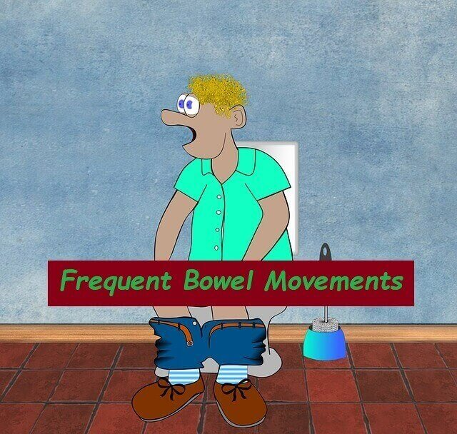 Frequent Bowel Movements