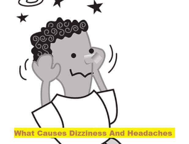 What Causes Dizziness And Headaches? 40 Reasons 1