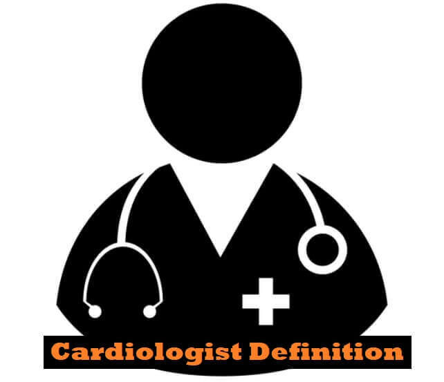Cardiologist Definition