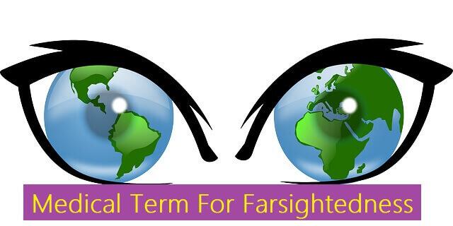 Medical Term For Farsightedness